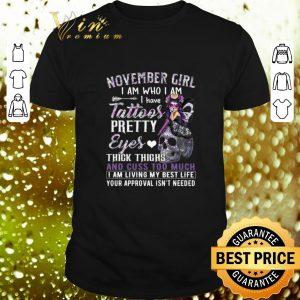 Best Sugar skull november girl i am who i am i have tattoos pretty eyes shirt
