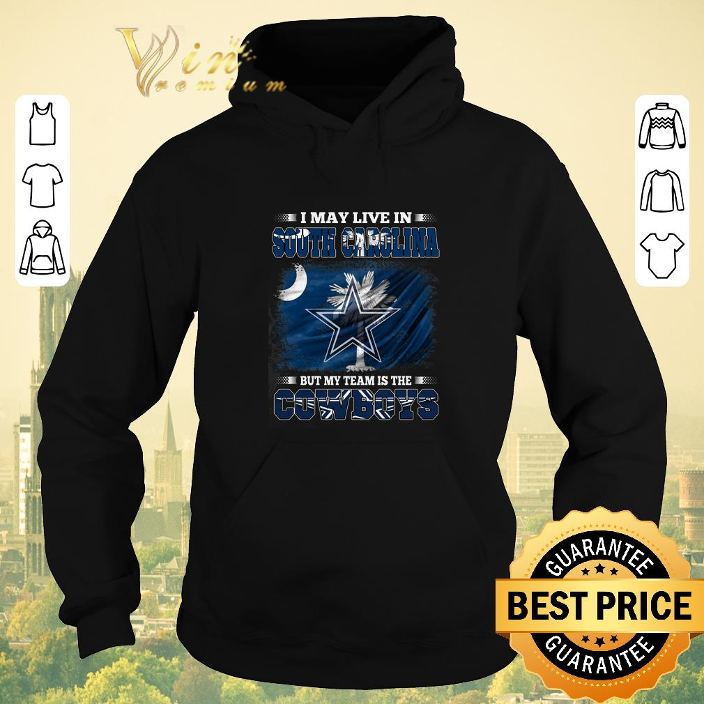 Funny I may live in South Carolina but my team is the Dallas Cowboys shirt sweater 4 - Funny I may live in South Carolina but my team is the Dallas Cowboys shirt sweater