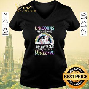 Funny Unicorn Are Awesome I Am Awesome Therefore I Am A Unicorn shirt sweater