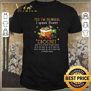 Funny Yes i'm bilingual i speak fluent crochet shirt sweater