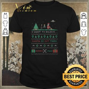 Nice I want to believe Santa is out there merry Xmas sweater 2019