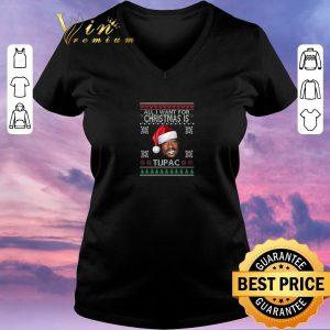 Original All I Want For Christmas Is Tupac Shakur shirt sweater
