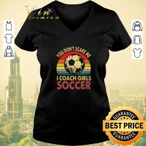 Premium Vintage You don't scare me i coach girls soccer shirt