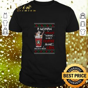 Pretty A woman cannot survive on coffee alone she also needs cats Christmas shirt
