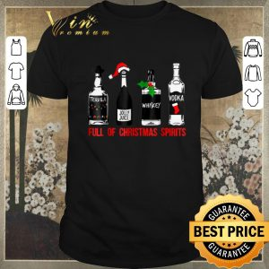Pretty Wines Full Of Christmas Spirits Tequila Jolly Juice Whiskey shirt sweater
