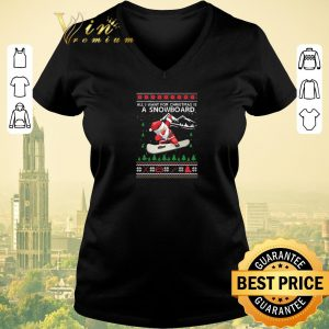 Top Santa All I Want For Christmas Is A Snowboard Ugly Christmas shirt sweater