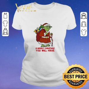 Yoda a merry Christmas you will have Star Wars shirt sweater