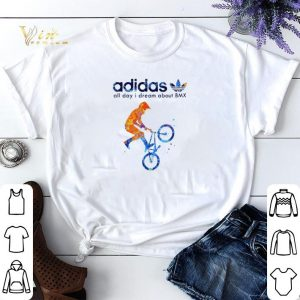 adidas all day i dream about BMX shirt sweater