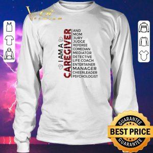 Awesome I am a caregiver and mom jury judge referee comedian mediator shirt sweater 2