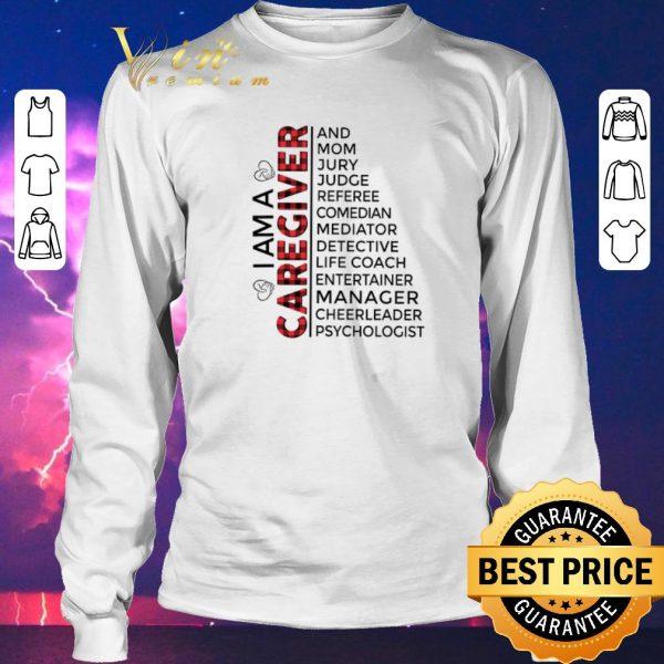 Awesome I am a caregiver and mom jury judge referee comedian mediator shirt sweater