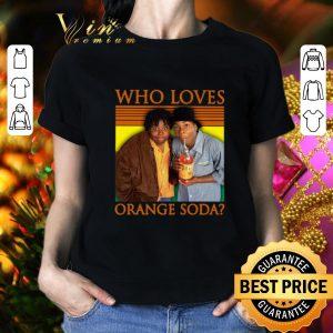 Awesome Who Loves Orange Soda Kenan & Kel shirt