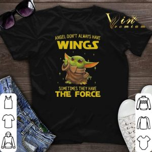 Baby Yoda angel don't always have wings the force Star Wars shirt sweater