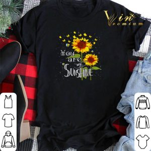 Butterfly Sunflower You Are My Sunshine shirt sweater 1