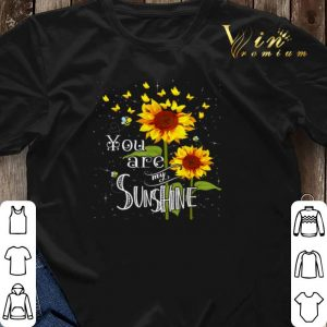 Butterfly Sunflower You Are My Sunshine shirt sweater 2