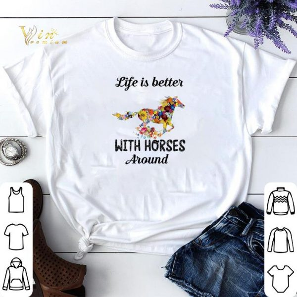 Flower life is better with horses around shirt sweater