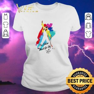 Funny Signature Freddie Mercury the show must go on shirt