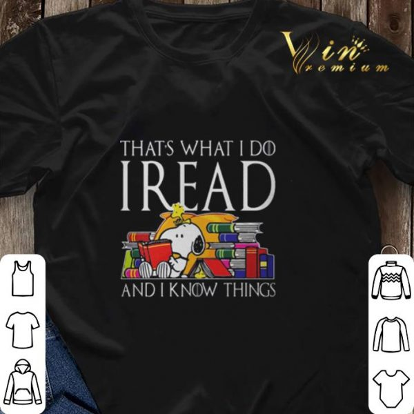 Game Of Thrones Snoopy that's what i do i read and i know things shirt