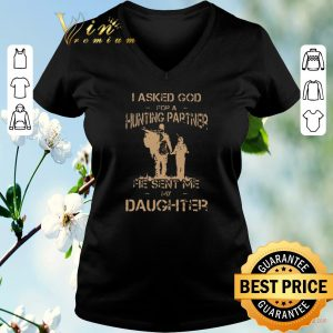 Hot I asked god for a hunting partner he sent me my daughter shirt sweater