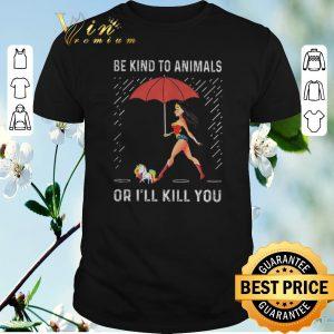 Nice wonder woman unicorn be kind to animals or ill kill you shirt sweater