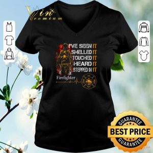 Official Firefighter I've seen it smelled it touched it heard it stepped shirt sweater