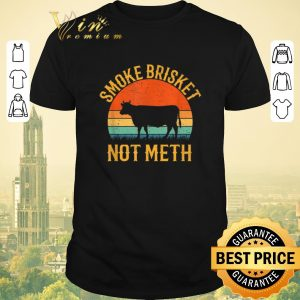 Official Smoke Brisket Not Meth BBQ Vintage shirt sweater