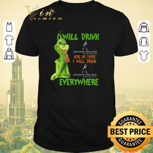Original Grinch i will drink Johnnie Walker Keep Walking here or there shirt sweater