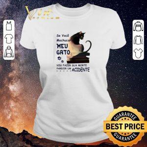 Premium Paw Cat Se Voce Machucar Meu Gato Vou Fazer Sua Morte Parecer Um shirt sweater