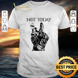 Pretty Iron Man Snap Not Today Game Of Thrones shirt
