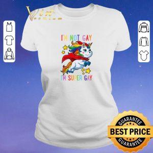 Pretty Unicorn I'm not Gay i'm super Gay LGBT shirt sweater