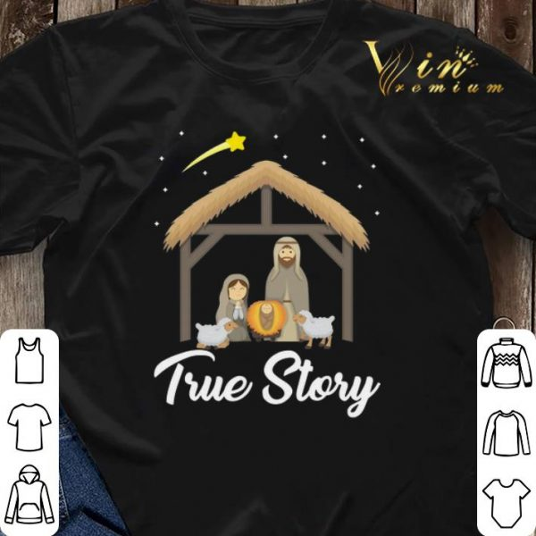 True Story Nativity Christmas Christians shirt sweater
