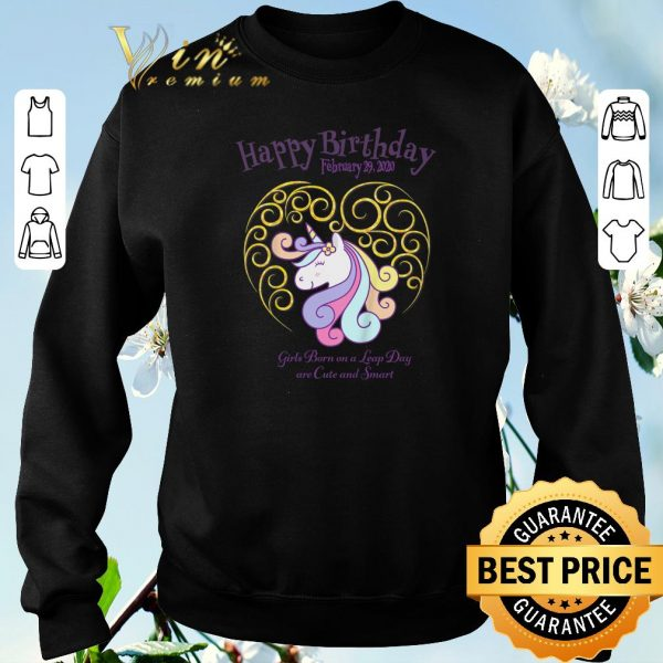 Hot Leap Day Unicorn Girls Born On A Leap Day Are Cute And Smart shirt sweater
