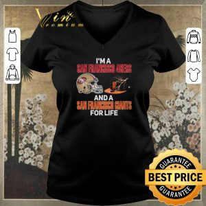 Official I'm a San Francisco 49ers and a San Francisco Giants for life shirt sweater