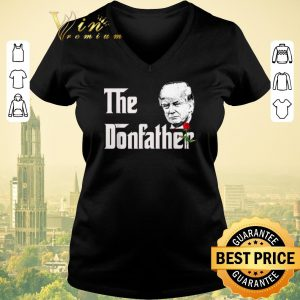 Pretty The Donfather Donald Trump Supporters The Godfather shirt sweater
