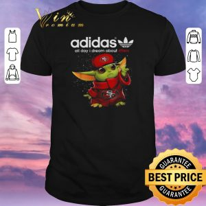 Top adidas all day i dream about San Francisco 49ers Baby Yoda shirt sweater