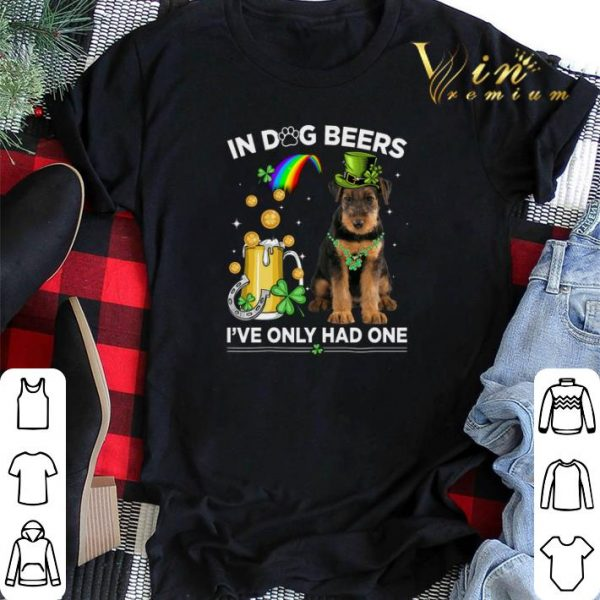 Airedale Terrier in dog beers i've only had one St Patrick day shirt sweater