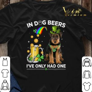 Airedale Terrier in dog beers i've only had one St Patrick day shirt sweater 2