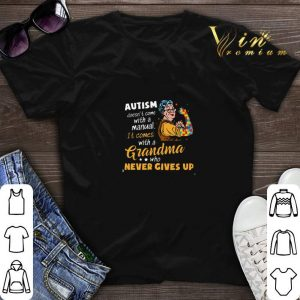 Autism doesn't come with a manual it comes with a Grandma who never gives up shirt sweater