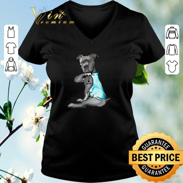 Awesome Strong Pitbull i love mom tattoo shirt sweater