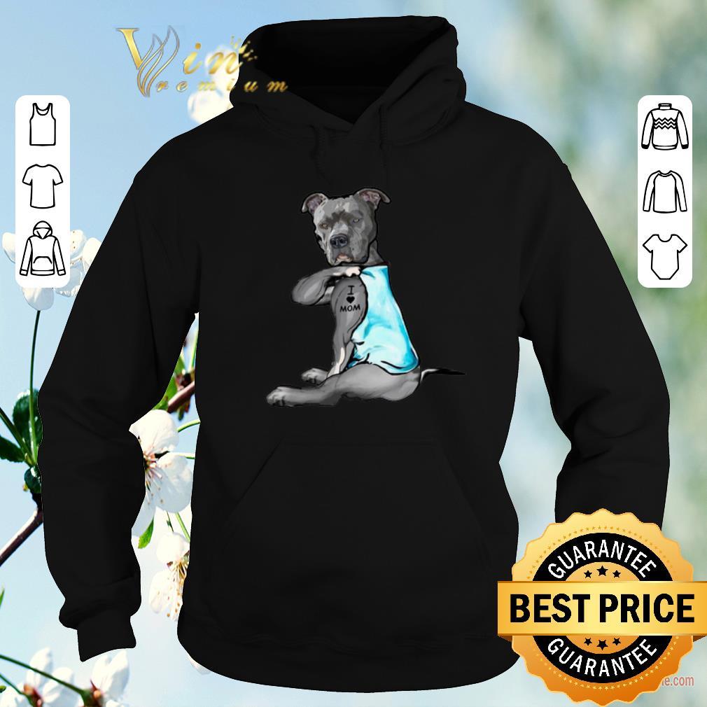 Awesome Strong Pitbull i love mom tattoo shirt sweater 4 - Awesome Strong Pitbull i love mom tattoo shirt sweater