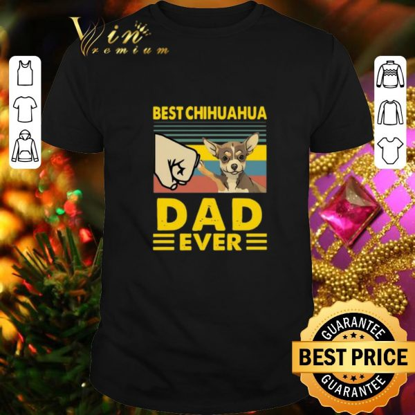 Best Best Chihuahua dad ever vintage shirt