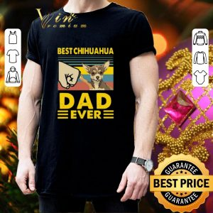 Best Best Chihuahua dad ever vintage shirt 2