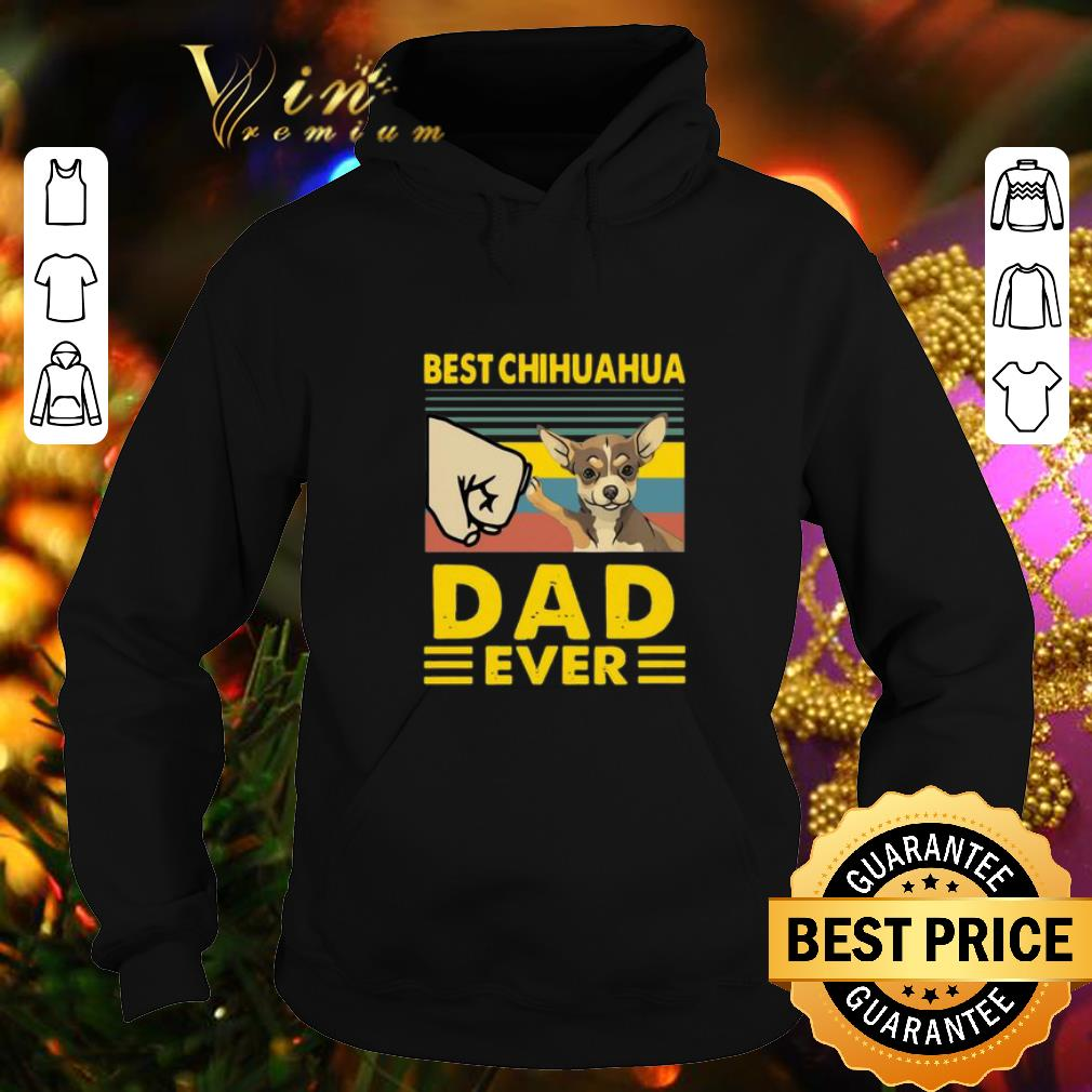 Best Best Chihuahua dad ever vintage shirt 4 - Best Best Chihuahua dad ever vintage shirt