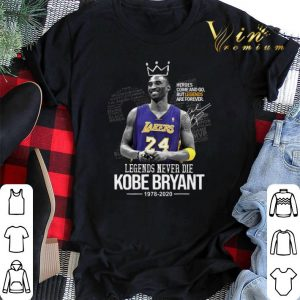 Heroes come and go Legends Never Die King Kobe Bryant 1978 2020 shirt sweater