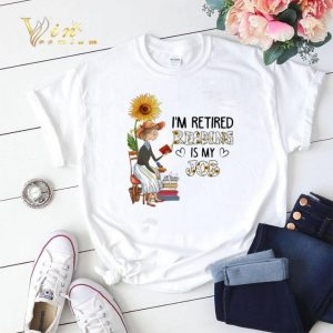 I'm retired reading is my job sunflower shirt sweater