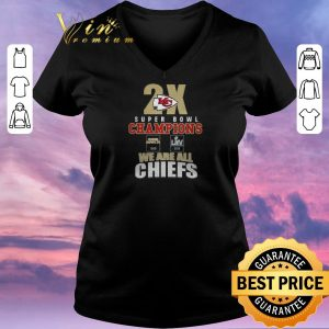 Nice 2X Kansas City Chiefs Super Bowl Champions We Are All Chiefs shirt sweater 1