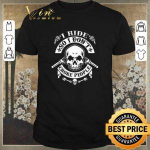 Nice Skull i ride so i don't choke people shirt sweater