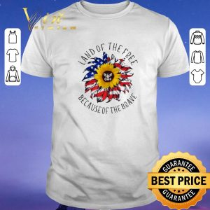 Top Sunflower American Land of the free because of the brave shirt sweater