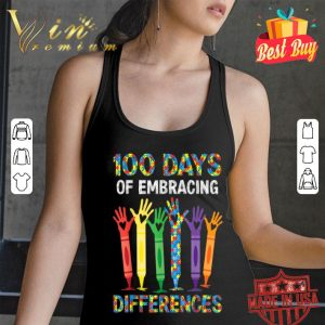 100 Days Of Embracing Differences Autism Awareness shirt