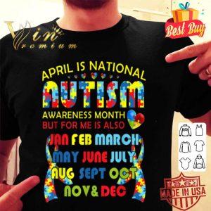 April is National Autism Awareness Month shirt
