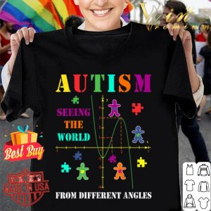 Autism Awareness - Autism Seeing World From Different Angles shirt